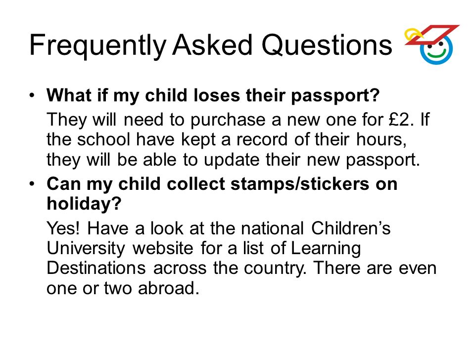 Frequently Asked Questions What if my child loses their passport.