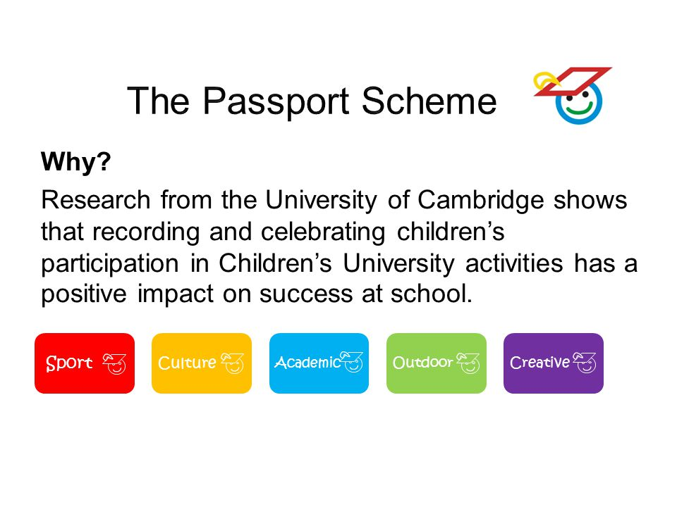 Why? Research from the University of Cambridge shows that recording and celebrating children's participation in Children's University activities has a