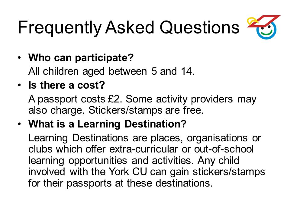 Frequently Asked Questions Who can participate. All children aged between 5 and 14.