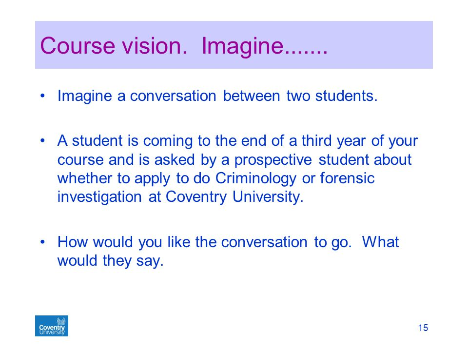 Course vision. Imagine Imagine a conversation between two students.