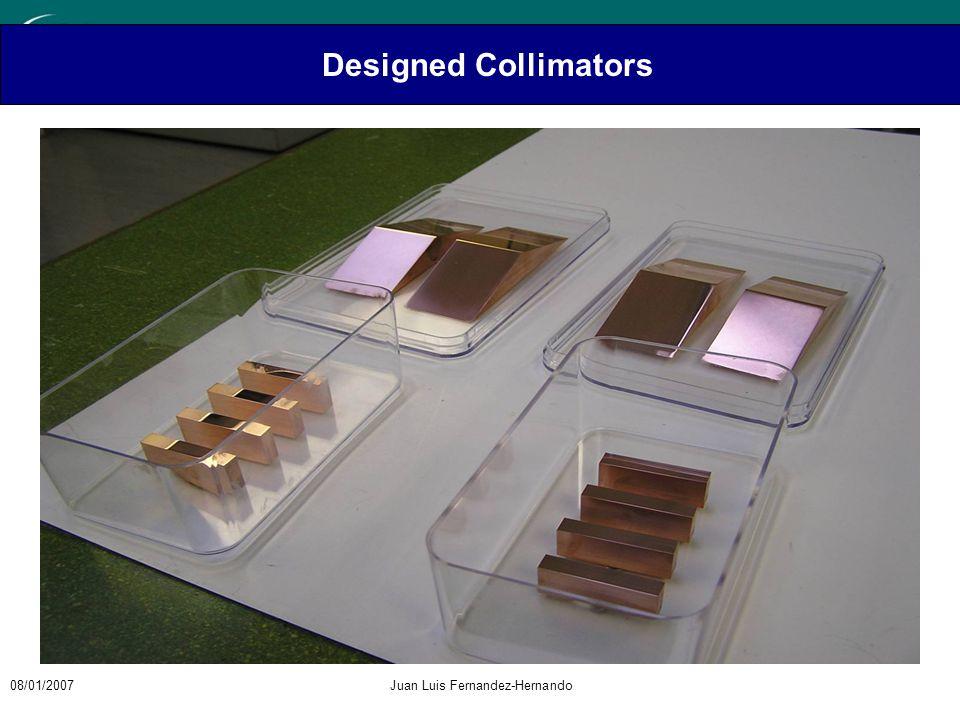 08/01/2007Juan Luis Fernandez-Hernando Designed Collimators