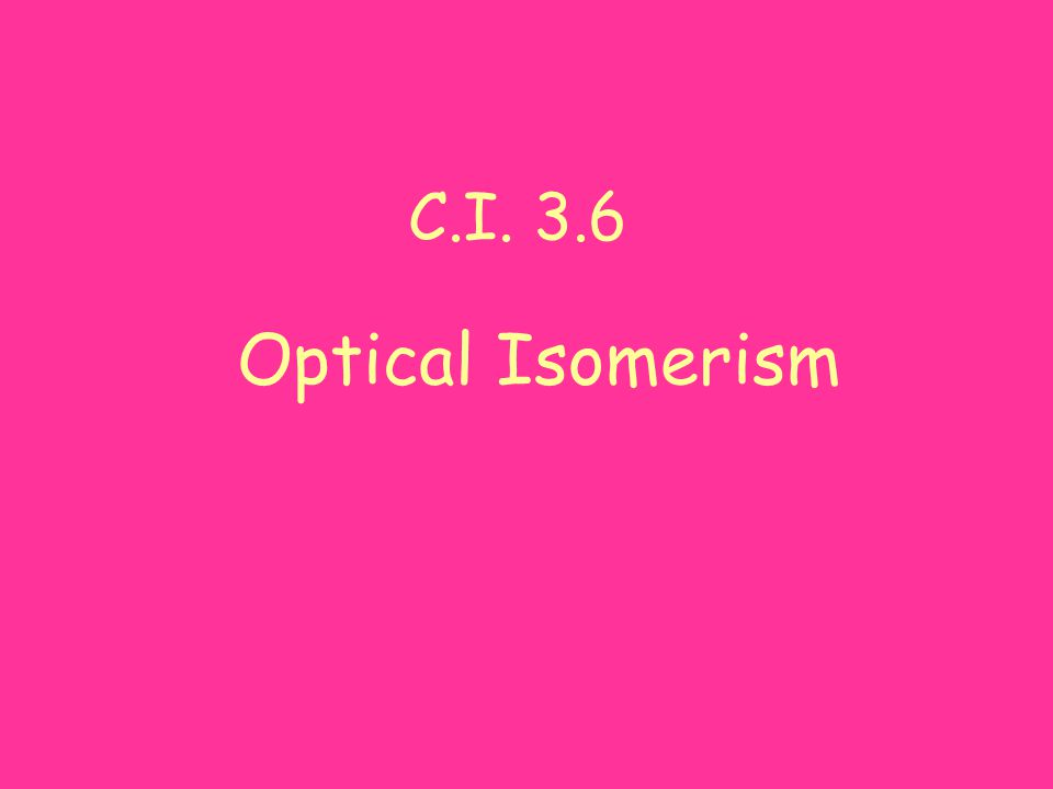 Types of isomerism Isomerism Structural isomerism Stereoisomerism Geometric isomerism Optical isomerism