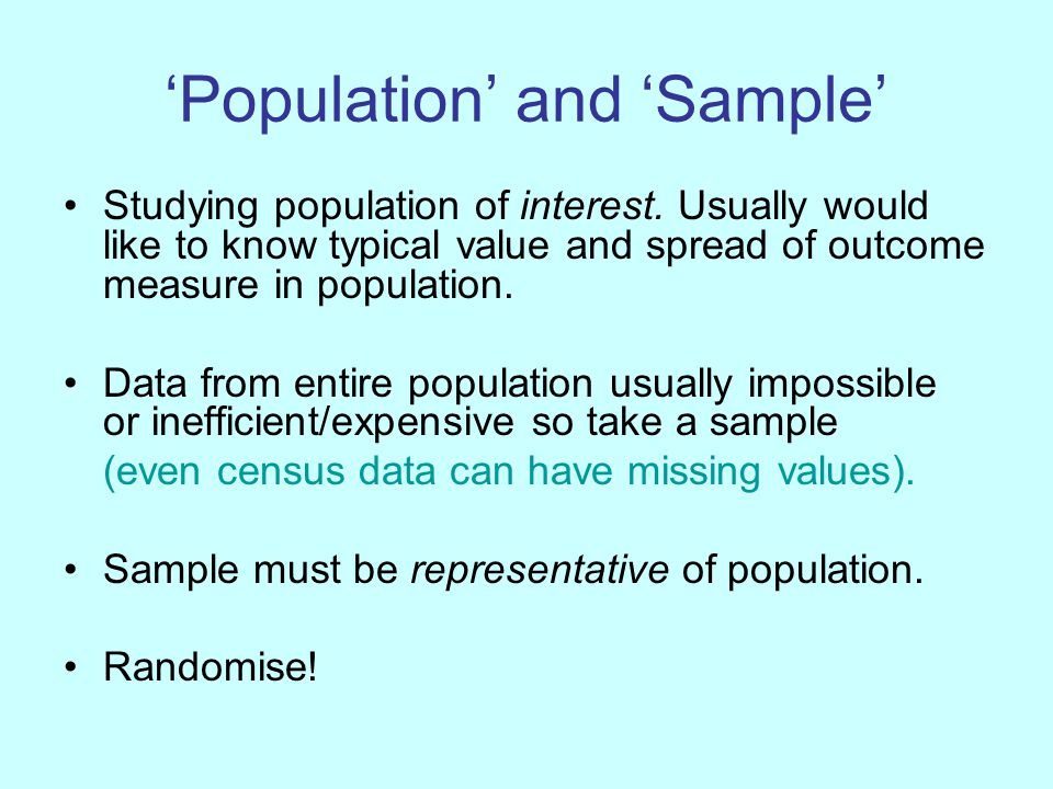 E.g. Randomised Controlled Trial (RCT) POPULATIONSAMPLE RANDOMISATION GROUP 1 GROUP 2 OUTCOME