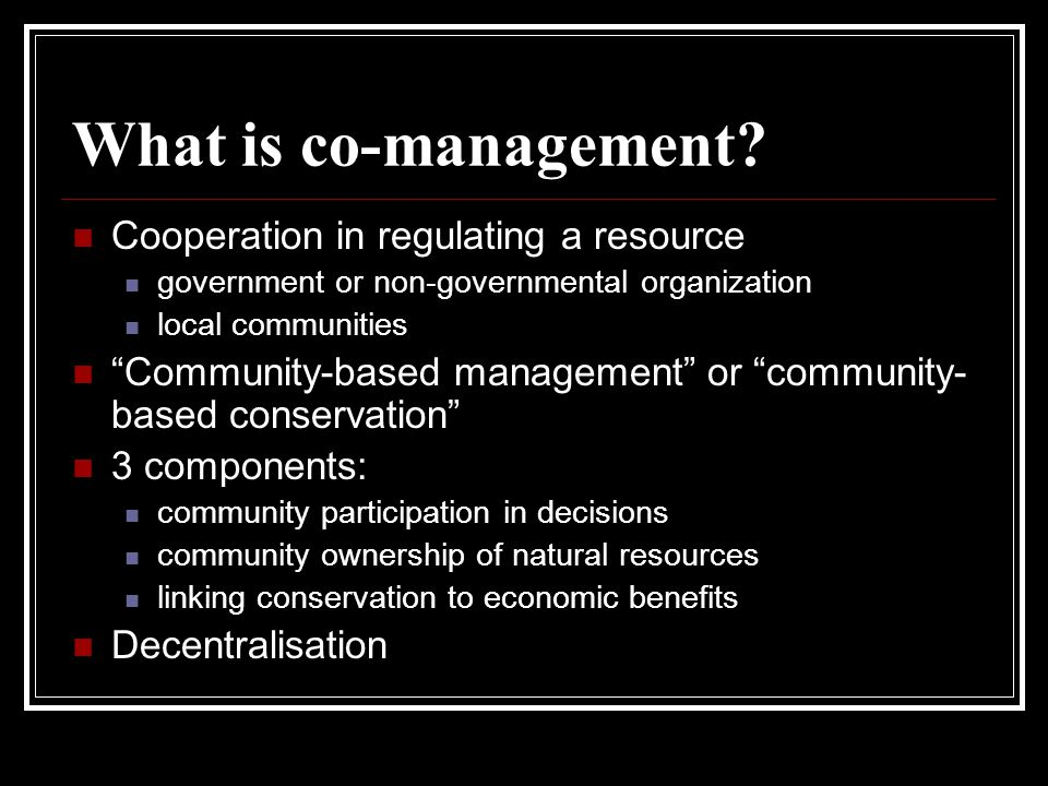 What is co-management.