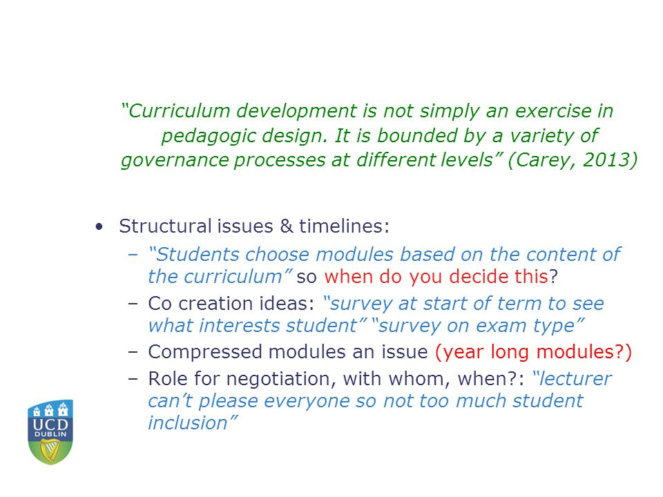 Curriculum development is not simply an exercise in pedagogic design.