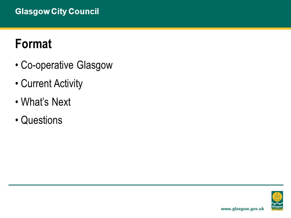 Format Co-operative Glasgow Current Activity What's Next Questions Glasgow City Council