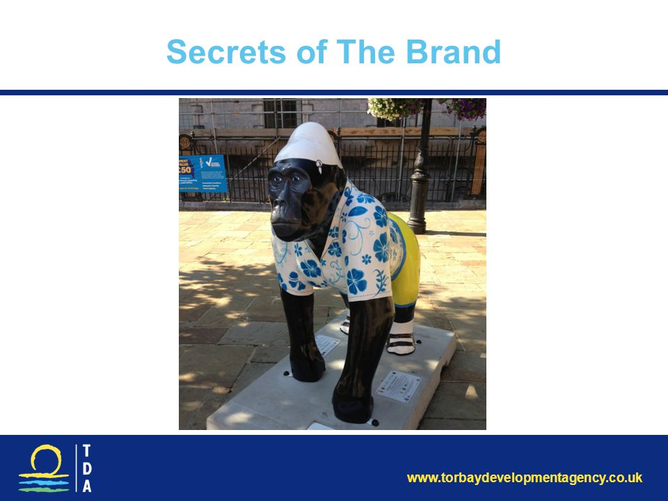 www.torbaydevelopmentagency.co.uk Secrets of The Brand