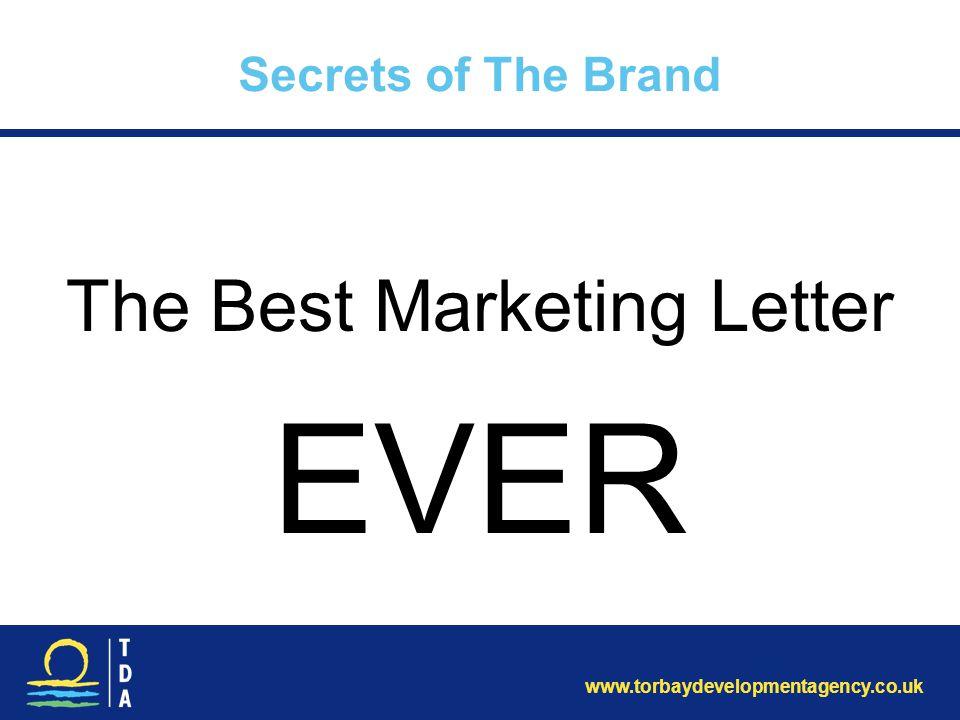 www.torbaydevelopmentagency.co.uk Secrets of The Brand The Best Marketing Letter EVER