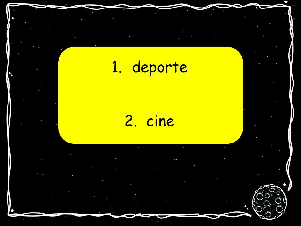 1. deporte 2. cine