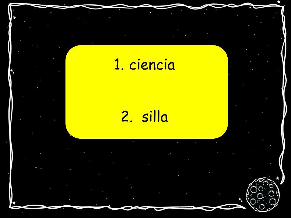 1. ciencia 2. silla