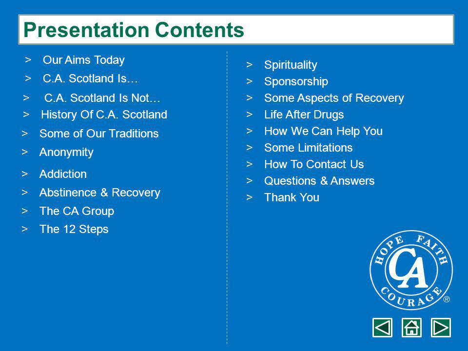 Presentation Contents >Our Aims Today >C.A. Scotland Is… > C.A.