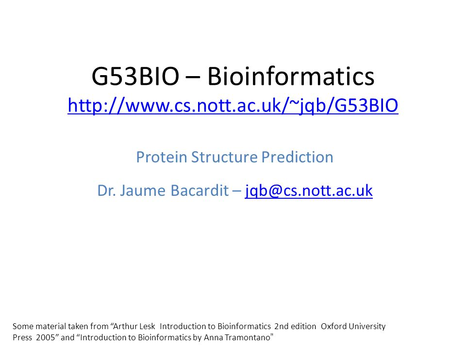 G53BIO – Bioinformatics http://www.cs.nott.ac.uk/~jqb/G53BIO http://www.cs.nott.ac.uk/~jqb/G53BIO Protein Structure Prediction Dr. Jaume Bacardit – jq