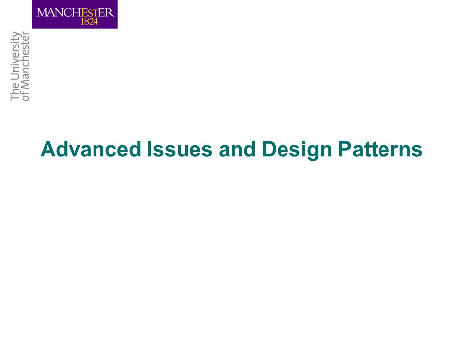 Advanced Issues and Design Patterns