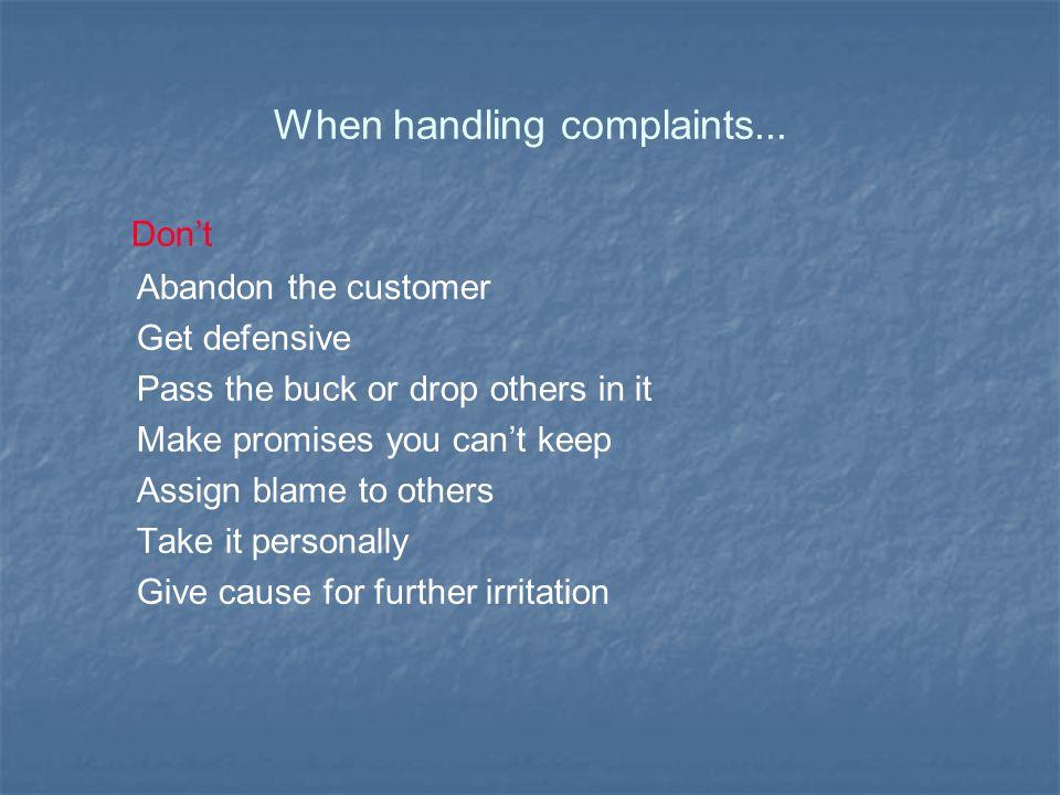 When handling complaints...