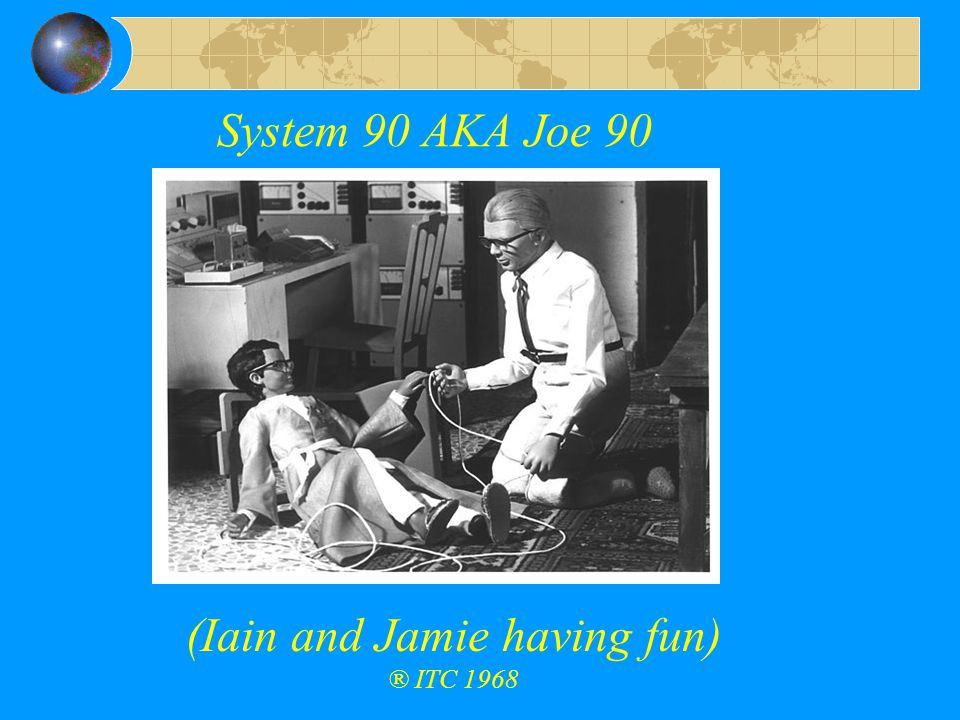 System 90 AKA Joe 90 (Iain and Jamie having fun) ® ITC 1968
