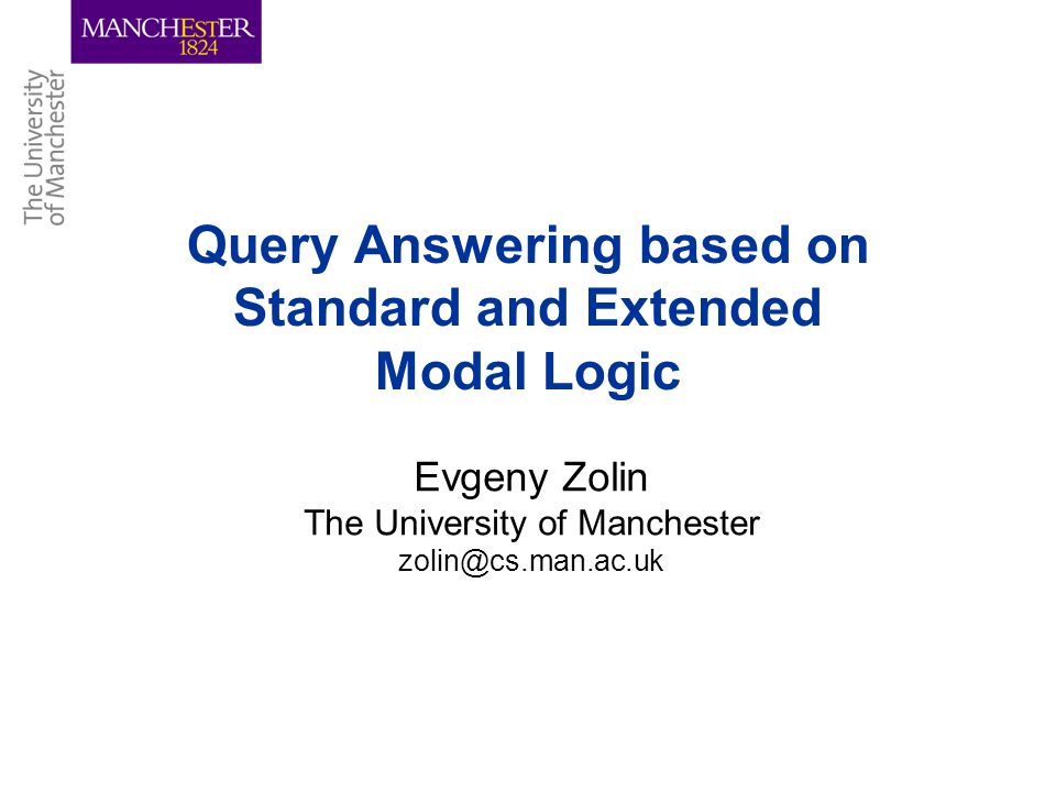 2/12 Talk Outline Query Answering with standard Modal Logic: –How to generalise the rolling-up.