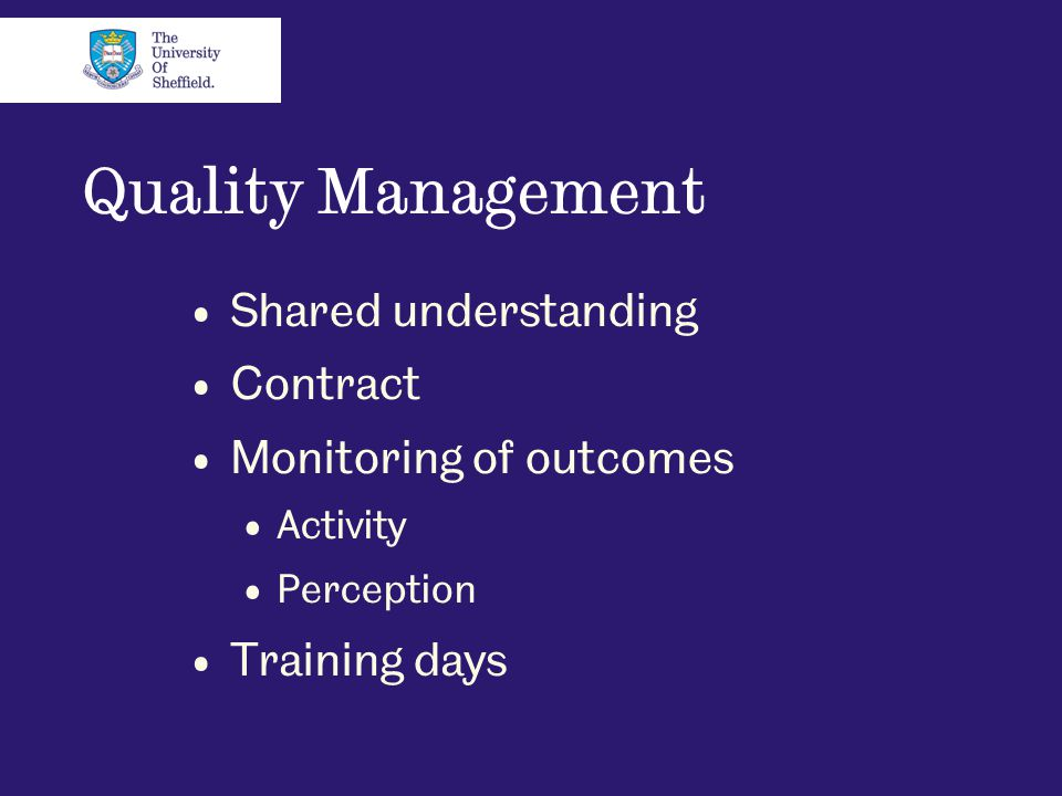 Quality Management Shared understanding Contract Monitoring of outcomes Activity Perception Training days