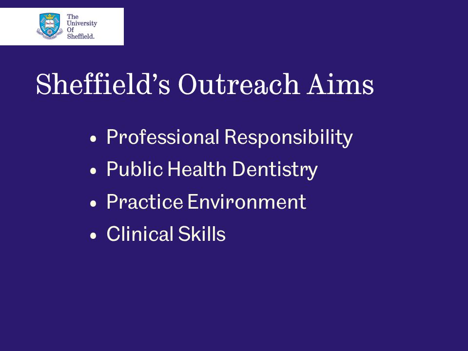 Sheffield's Outreach Aims Professional Responsibility Public Health Dentistry Practice Environment Clinical Skills