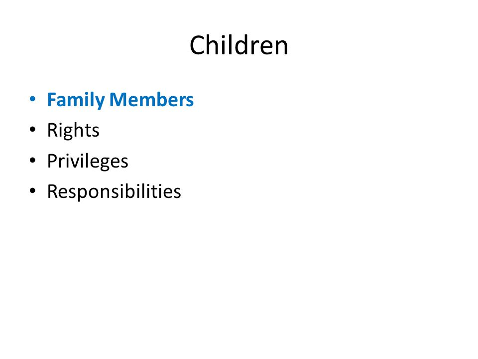 Children Family Members Rights Privileges Responsibilities