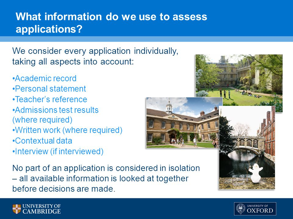 What information do we use to assess applications? We consider every application individually, taking all aspects into account: Academic record Person