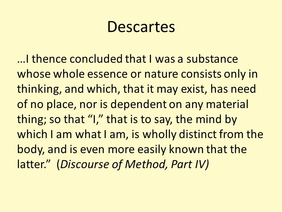 Descartes' argument for Dualism.