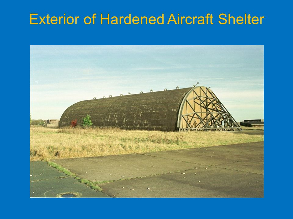Exterior of Hardened Aircraft Shelter