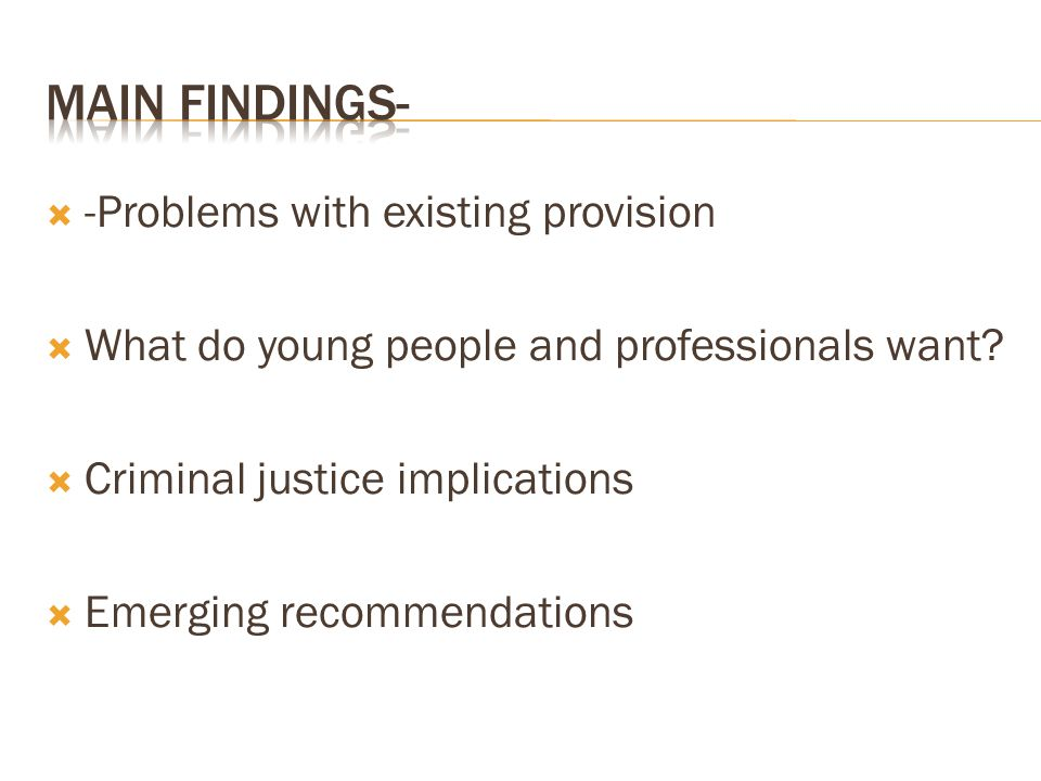  -Problems with existing provision  What do young people and professionals want.