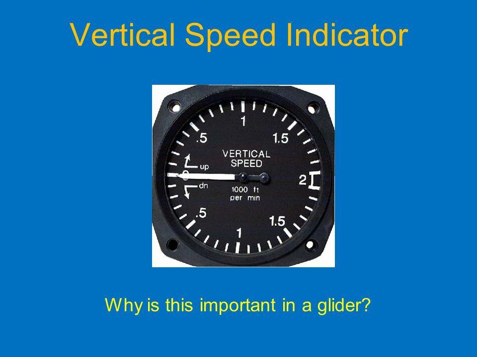Vertical Speed Indicator Why is this important in a glider?