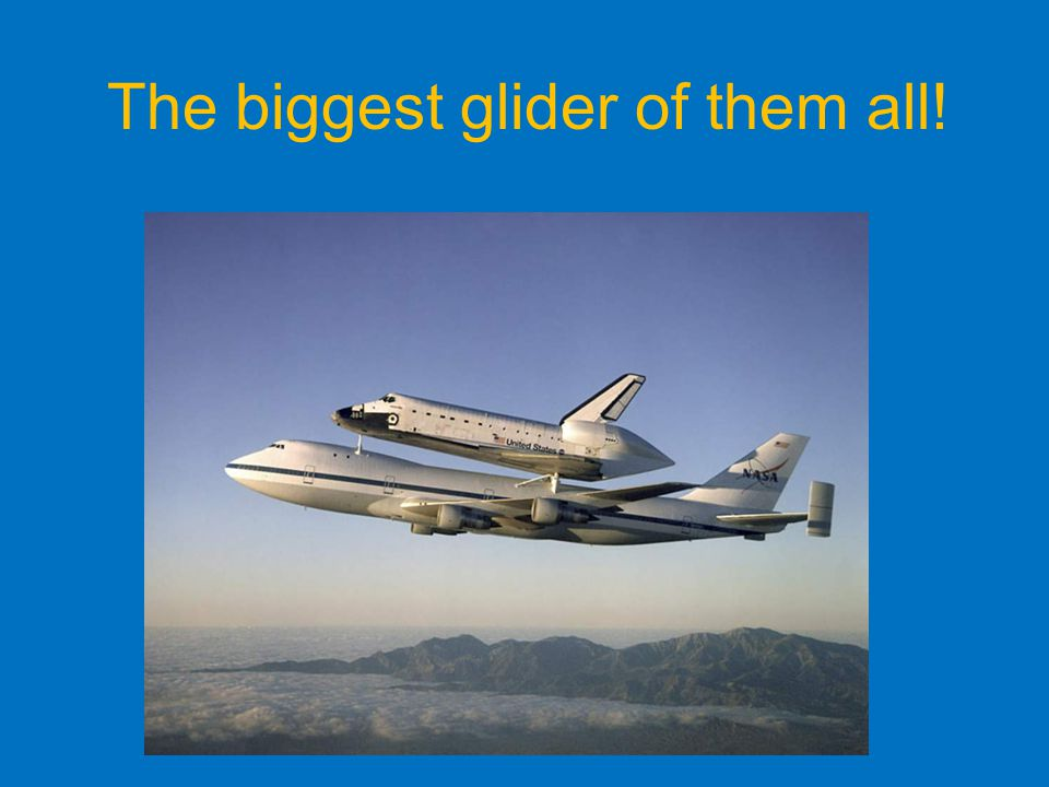 The biggest glider of them all!