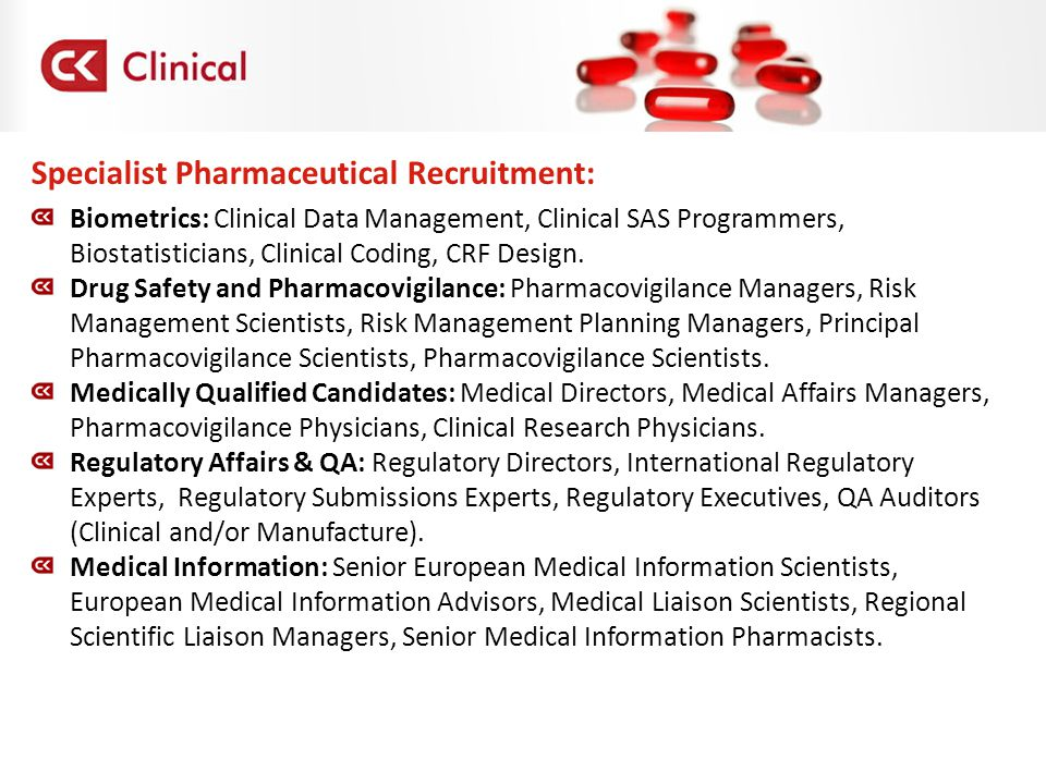 Specialist Pharmaceutical Recruitment: Biometrics: Clinical Data Management, Clinical SAS Programmers, Biostatisticians, Clinical Coding, CRF Design.