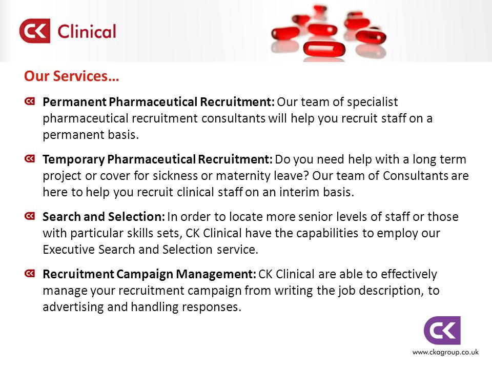 Our Services… Permanent Pharmaceutical Recruitment: Our team of specialist pharmaceutical recruitment consultants will help you recruit staff on a permanent basis.