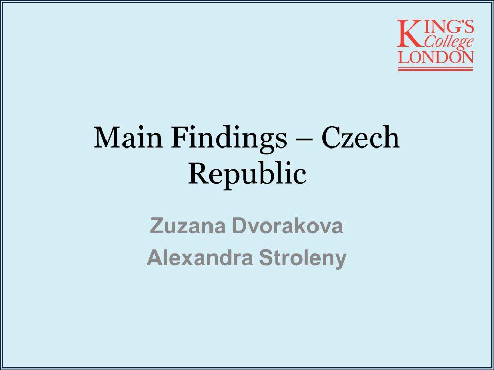 Main Findings – Czech Republic Zuzana Dvorakova Alexandra Stroleny