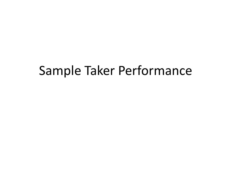 Sample Taker Performance