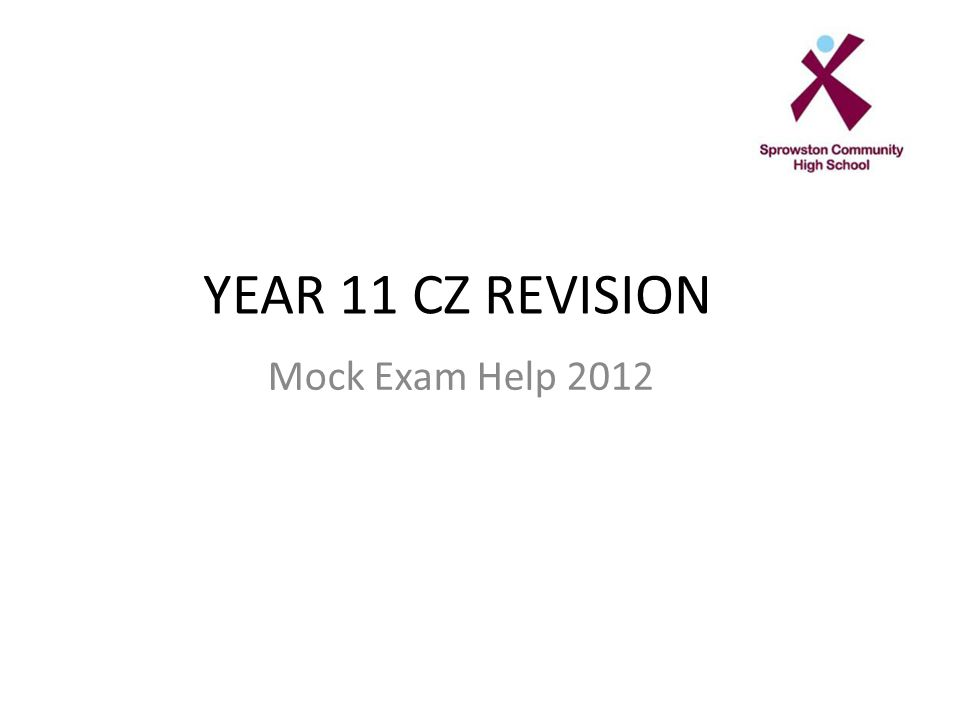 YEAR 11 CZ REVISION Mock Exam Help 2012