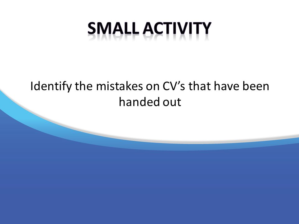 Identify the mistakes on CV's that have been handed out