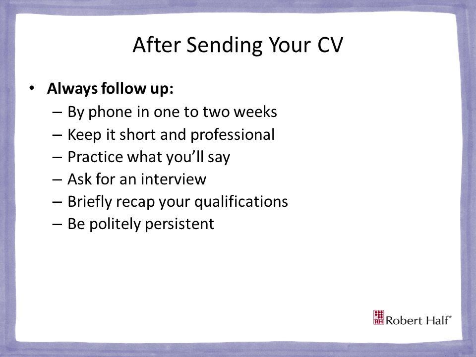 CV Writing Tips For further career advice visit roberthalf.co.uk or follow us at Robert Half UK Join the conversation with Robert Half UK:
