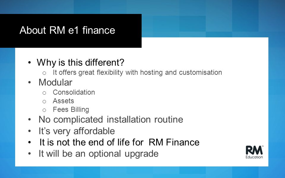 Why is this different? o It offers great flexibility with hosting and customisation Modular o Consolidation o Assets o Fees Billing No complicated ins