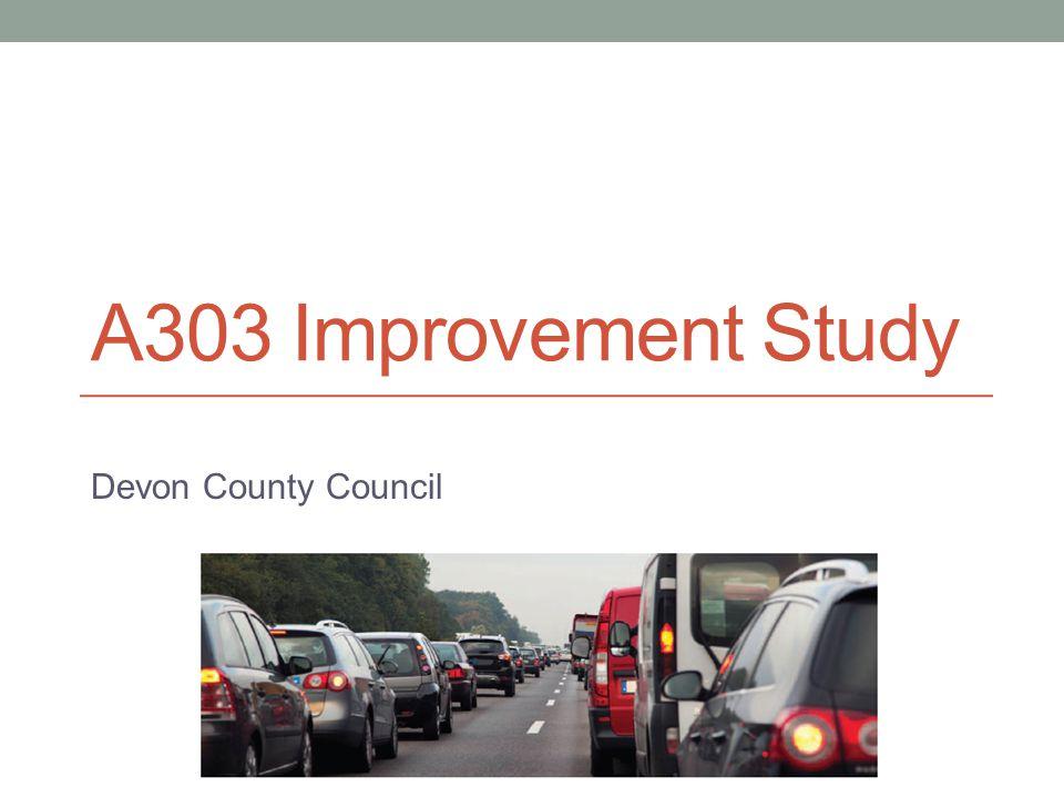 A303 Improvement Study Devon County Council