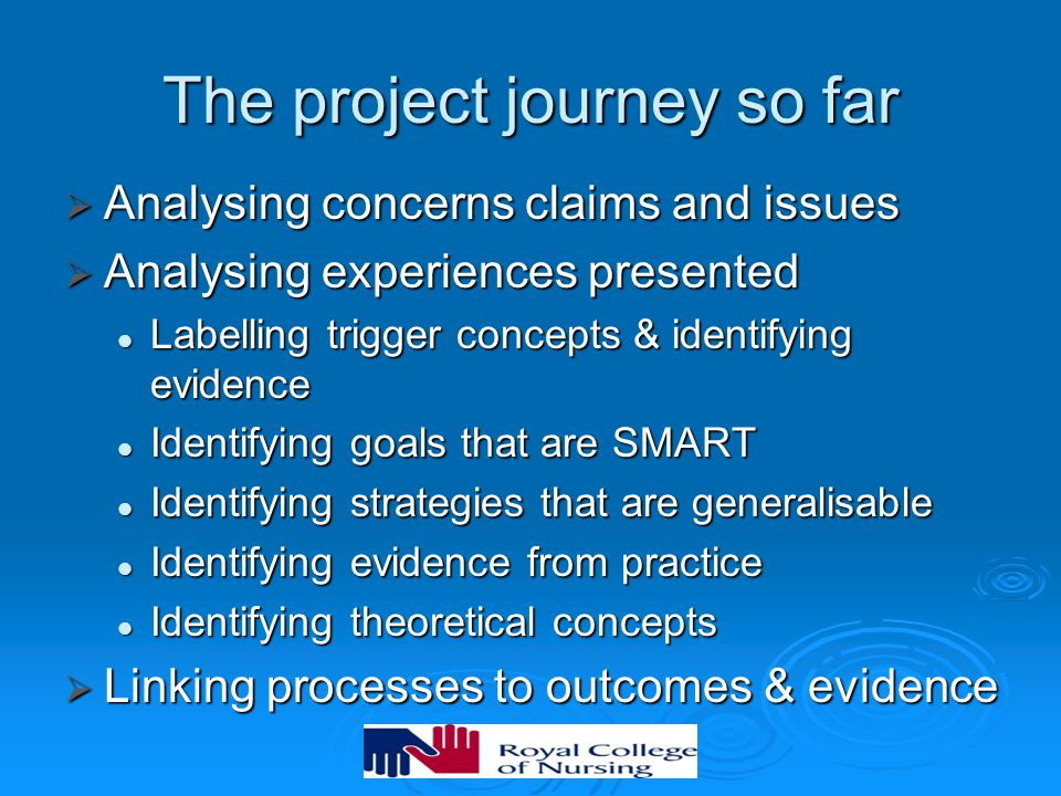 The project journey so far  Analysing concerns claims and issues  Analysing experiences presented Labelling trigger concepts & identifying evidence