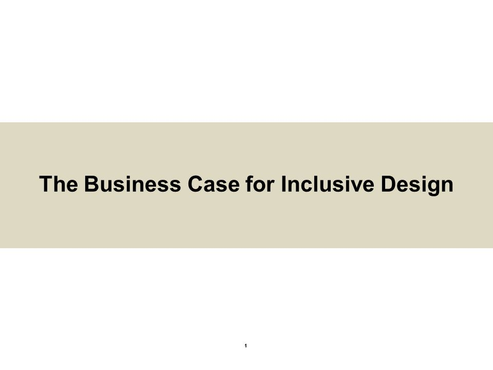 1 The Business Case for Inclusive Design 1