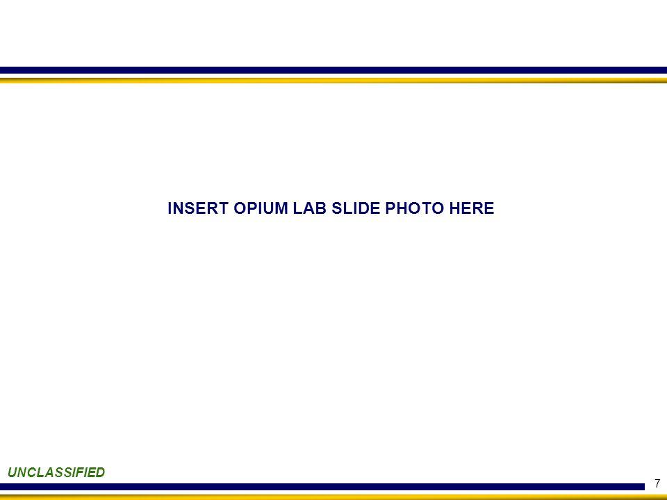 7 UNCLASSIFIED INSERT OPIUM LAB SLIDE PHOTO HERE