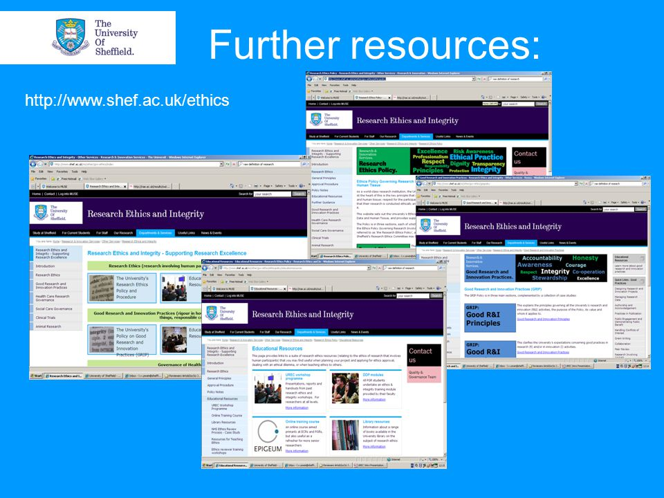 Further resources: http://www.shef.ac.uk/ethics