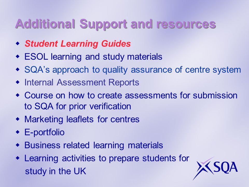 Student Learning Guides  SQA Strategy of blended learning  Centre feedback re Student Learning Guides  Contract with CMEPH signed June 12  First 10 from Sep 12 launch framework SLGs ready Apr 13