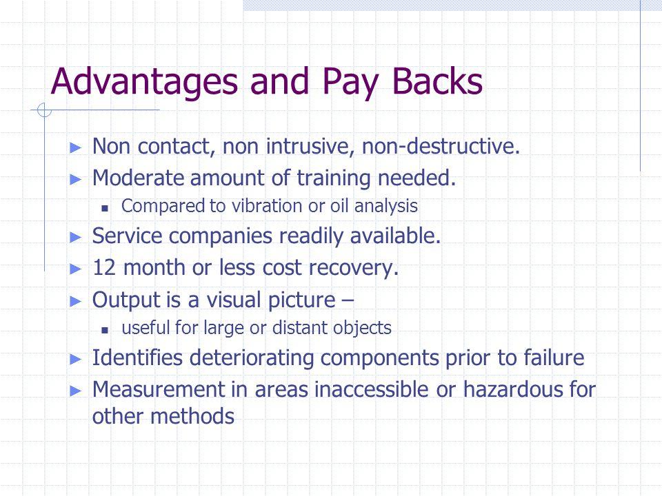 Advantages and Pay Backs ► Non contact, non intrusive, non-destructive.