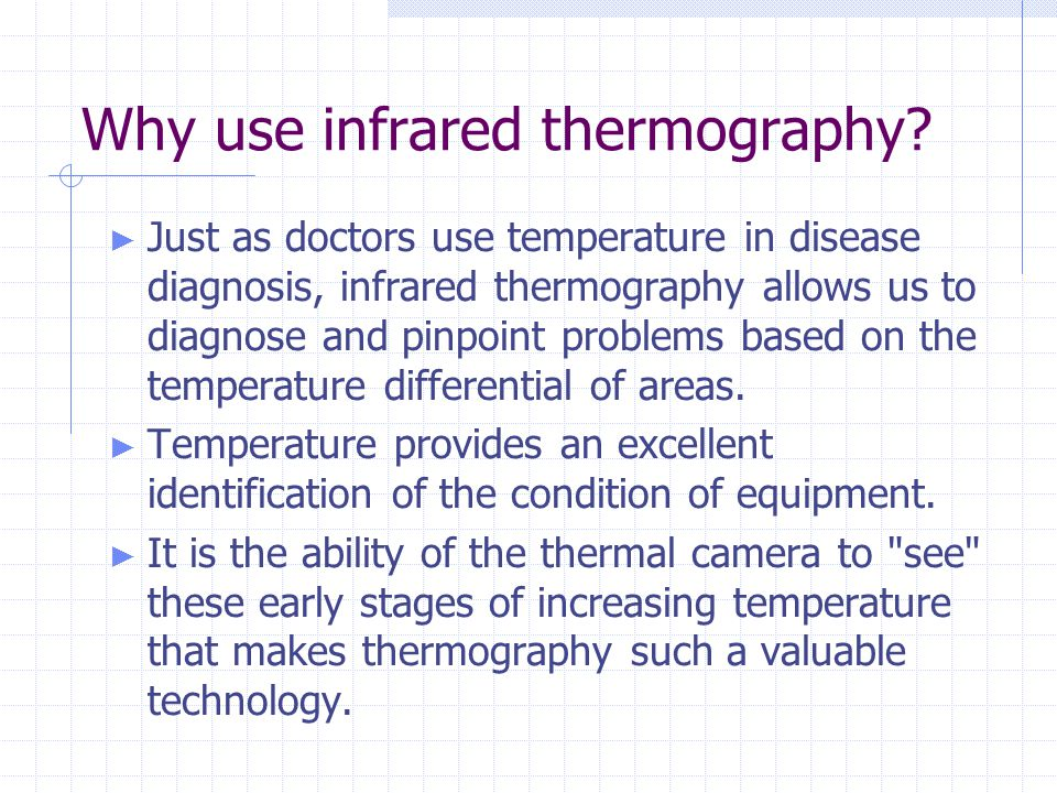 Why use infrared thermography.