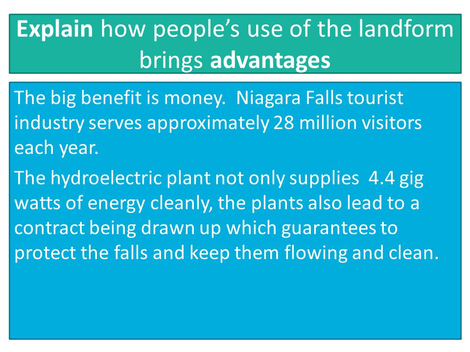 Explain how people's use of the landform brings advantages The big benefit is money.