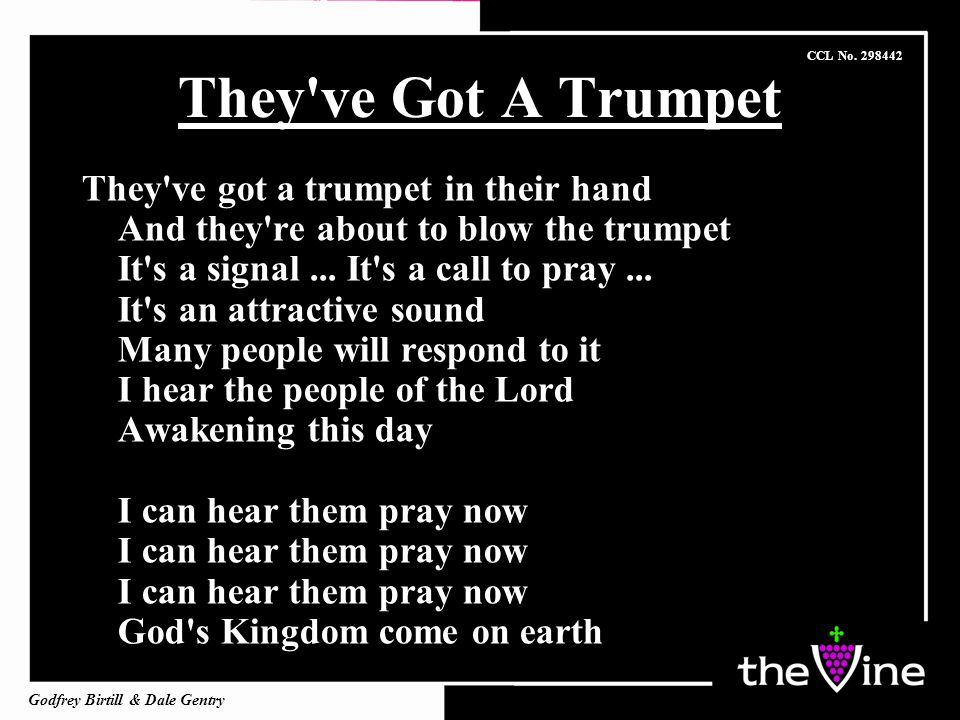 They ve Got A Trumpet They ve got a trumpet in their hand And they re about to blow the trumpet It s a signal...