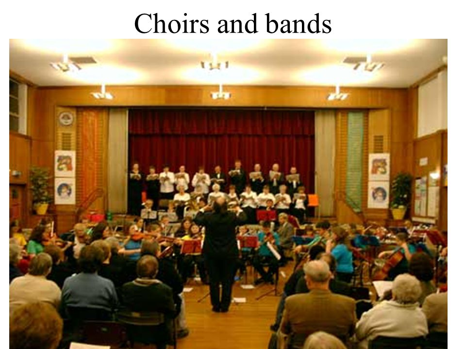 Choirs and bands