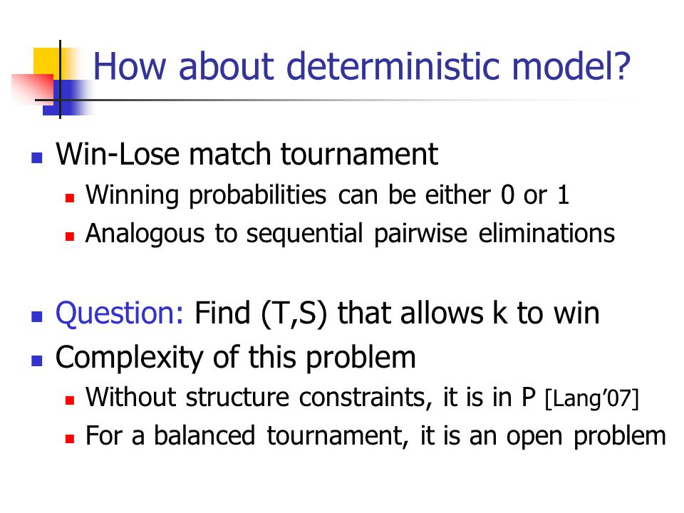 How about deterministic model.
