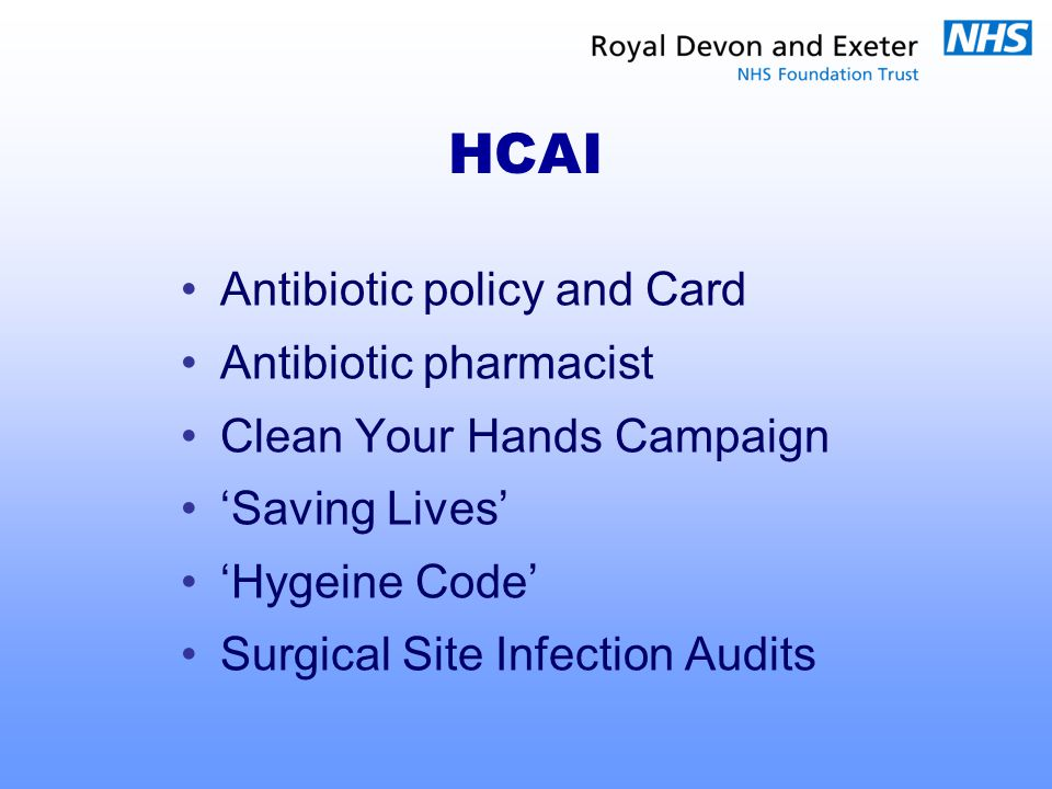 HCAI Antibiotic policy and Card Antibiotic pharmacist Clean Your Hands Campaign 'Saving Lives' 'Hygeine Code' Surgical Site Infection Audits